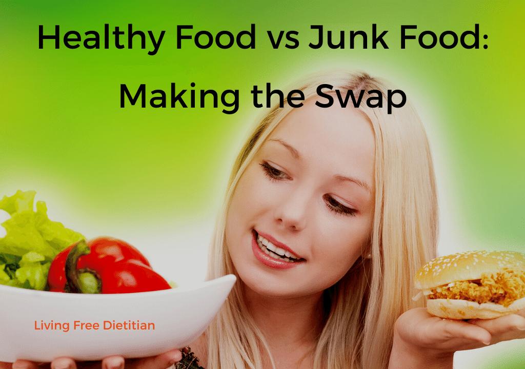 Healthy Food vs Junk Food: Making the Swap