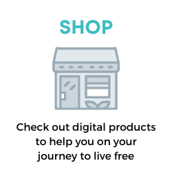 Shop: check out digital products to help you on your journey to live free!